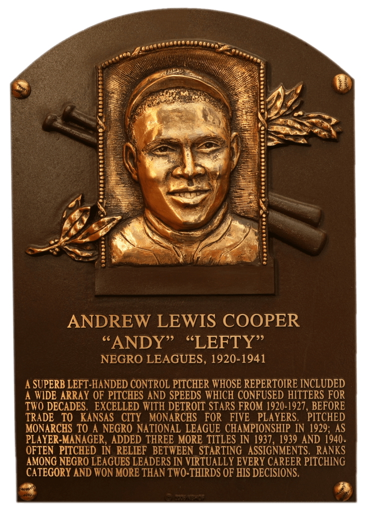 Negro Leaguer Andy Cooper was elected to the Hall in 2006; his autograph is not in the collection.