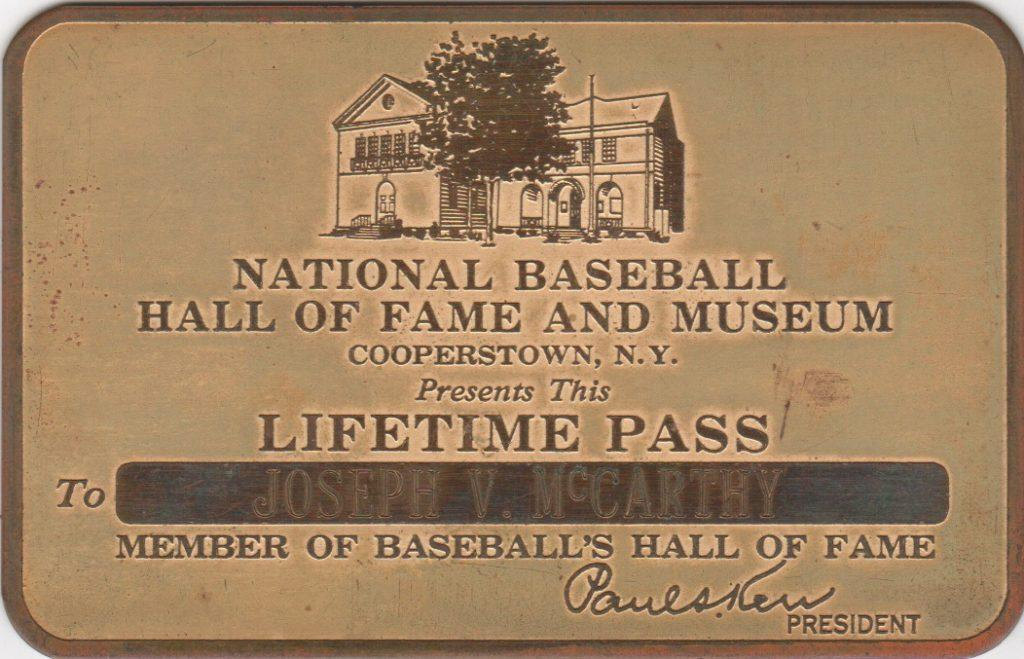 Joe McCarthy's personal lifetime pass to the Hall of Fame